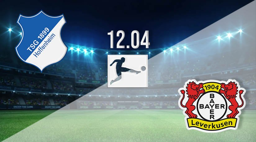 Hoffenheim vs Bayer Leverkusen Prediction: Bundesliga Match on 12.04.2021
