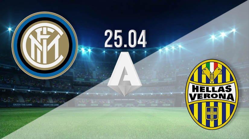 Inter Milan vs Hellas Verona Prediction: Serie A Match on 25.04.2021
