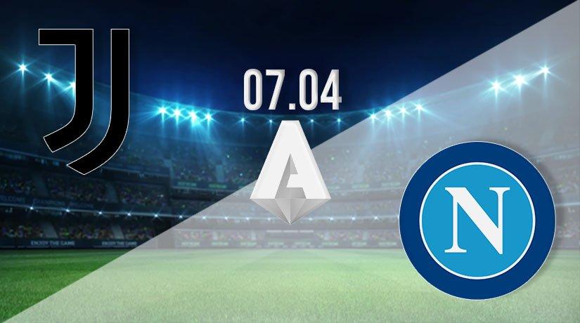 Juventus vs Napoli Prediction: Serie A Match on 07.04.2021