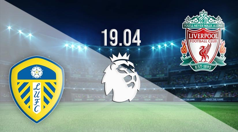 Leeds United vs Liverpool Prediction: Premier League Match on 19.04.2021