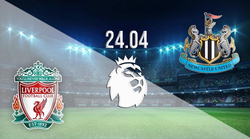 Liverpool vs Newcastle United Prediction: Premier League Match on 24.04.2021
