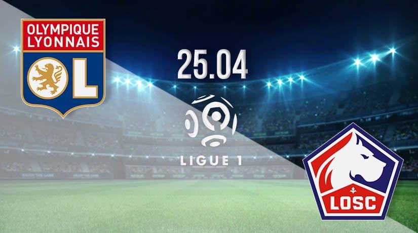 Lyon vs Lille Prediction: Ligue 1 Match on 25.04.2021