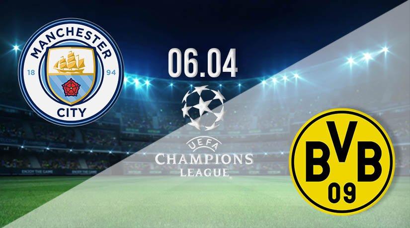 Man City vs Borussia Dortmund Prediction: Champions League Match on 06.04.2021