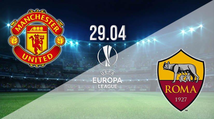 Man Utd vs Roma Prediction: Europa League Match on 29.04.2021