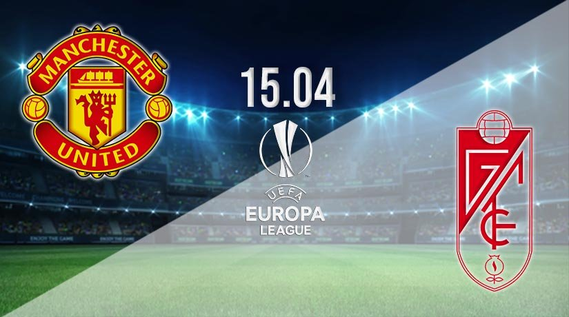 Manchester United vs Granada Prediction: Europa League Match on 15.04.2021