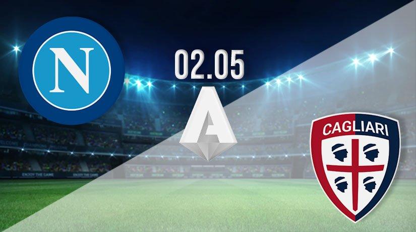 Napoli vs Cagliari Prediction: Serie A Match on 02.05.2021