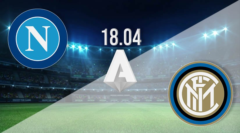 Napoli vs Inter Milan Prediction: Serie A Match on 18.04.2021