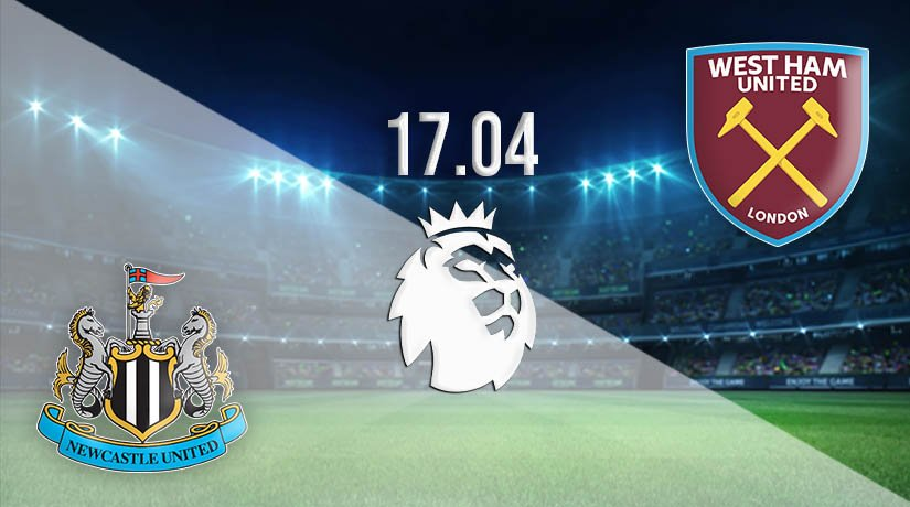Newcastle United vs West Ham United Prediction: Premier League Match on 17.04.2021
