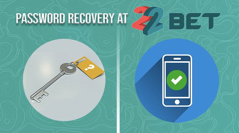22Bet password recovery methods.
