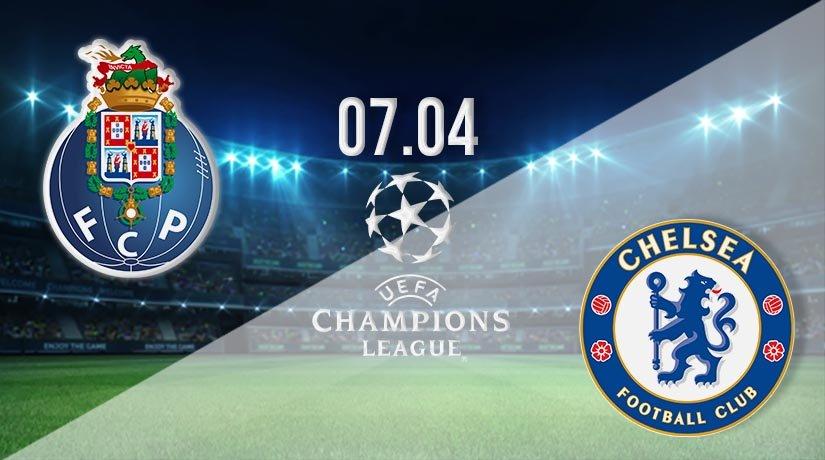 Porto vs Chelsea Prediction: Champions League Match on 07.04.2021
