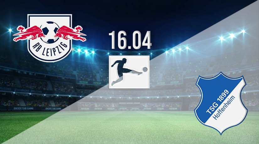 RB Leipzig vs Hoffenheim Prediction: Bundesliga Match on 16.04.2021