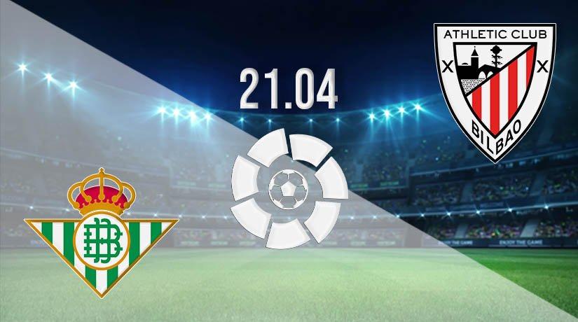 Real Betis vs Athletic Bilbao Prediction: La Liga Match on 21.04.2021