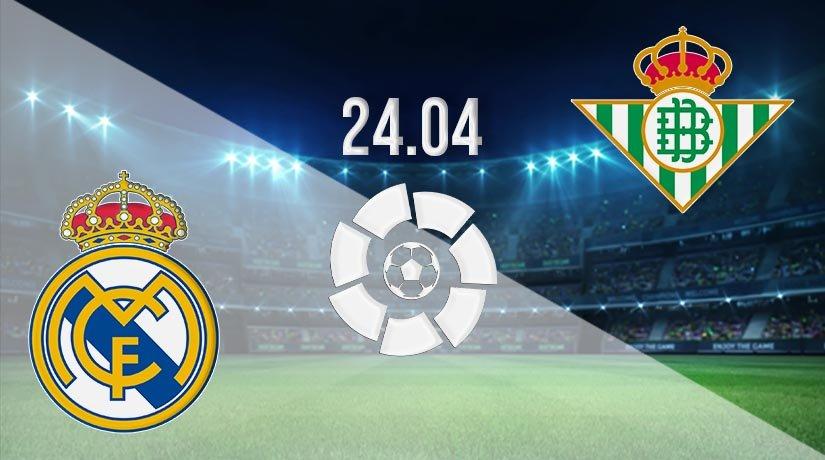 Real Madrid vs Real Betis Prediction: La Liga Match on 24.04.2021