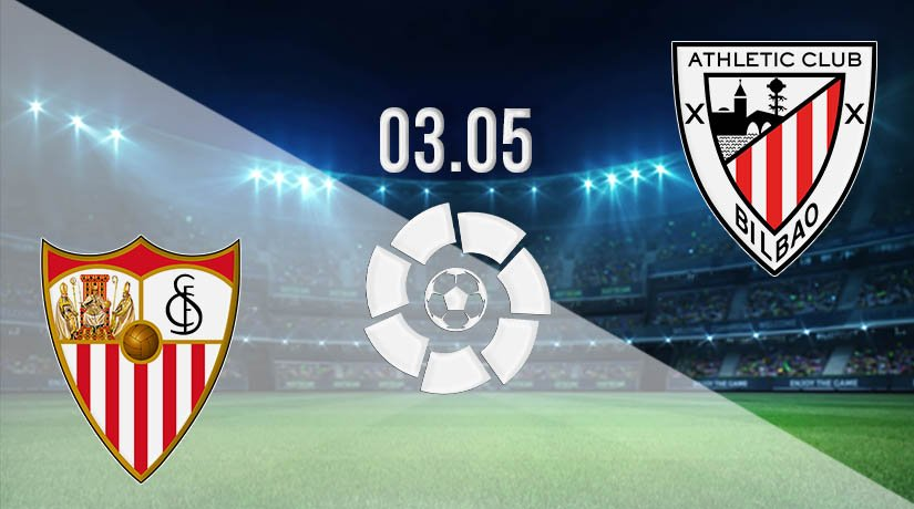 Sevilla vs Athletic Bilbao Prediction: La Liga Match on 03.05.2021