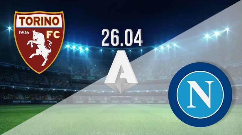 Torino vs Napoli Prediction: Serie A Match on 26.04.2021