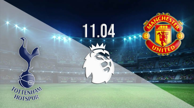 Tottenham vs Man Utd Prediction: Premier League Match on 11.04.2021