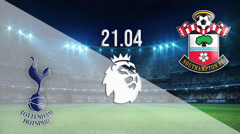 Tottenham vs Southampton Prediction: Premier League Match on 21.04.2021
