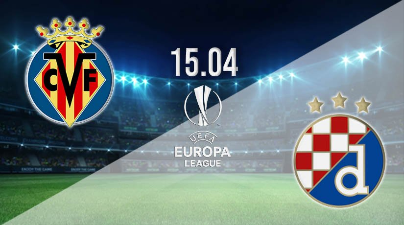 Villarreal vs Dinamo Zagreb Prediction: Europa League Match on 15.04.2021