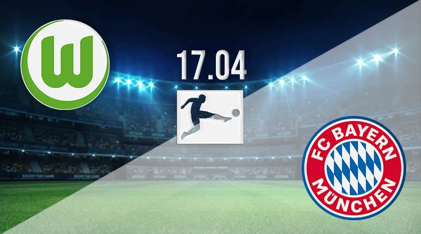 Wolfsburg vs Bayern Munich Prediction: Bundesliga Match on 17.04.2021