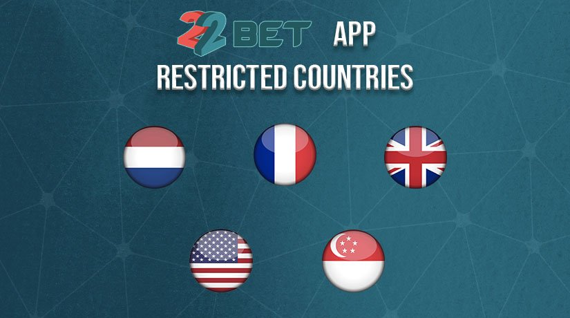 22Bet mobile app restricted countries.
