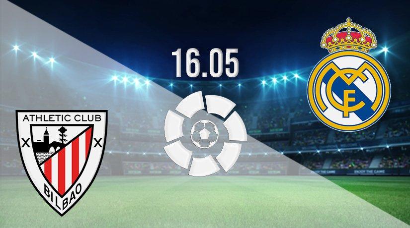 Athletic Bilbao vs Real Madrid Prediction: La Liga Match on 16.05.2021