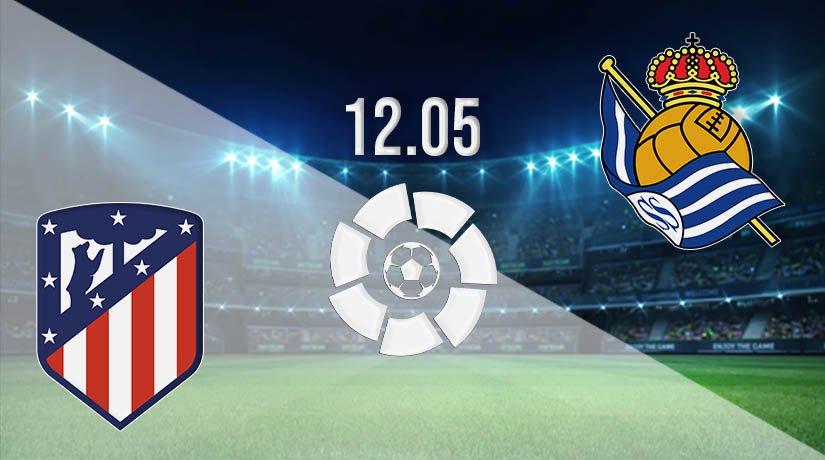 Atletico Madrid vs Real Sociedad Prediction: La Liga Match on 12.05.2021