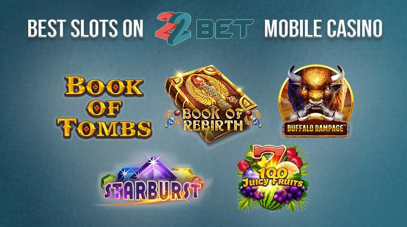 Top 5 slots to play when you install the 22Bet app.