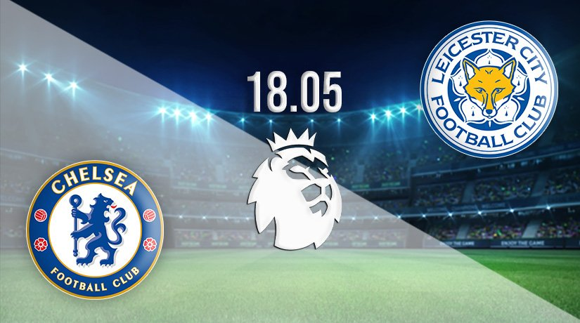 Chelsea vs Leicester Prediction: Premier League Match on 18.05.2021