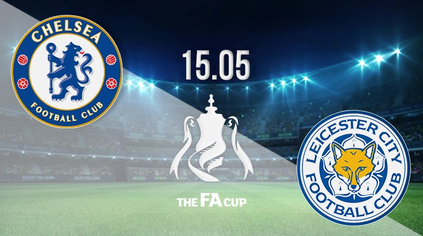 Chelsea vs Leicester Prediction: FA Cup Final on 15.05.2021