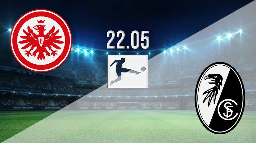 Eintracht Frankfurt vs Freiburg Prediction: Bundesliga Match on 22.05.2021