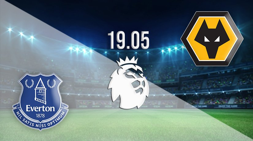 Everton vs Wolves Prediction: Premier League Match on 19.05.2021