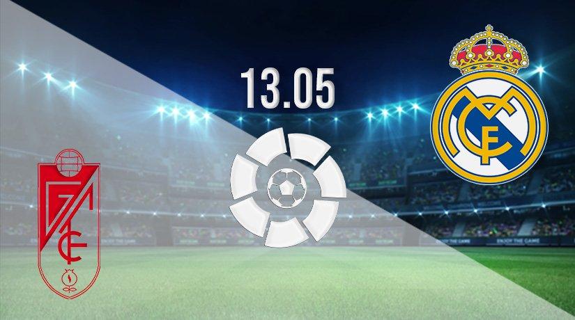 Granada vs Real Madrid Prediction: La Liga Match on 13.05.2021