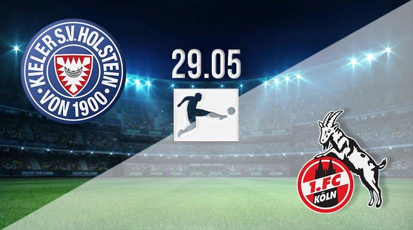 Holstein Kiel v FC Koln Prediction: Bundesliga Match on 29.05.2021
