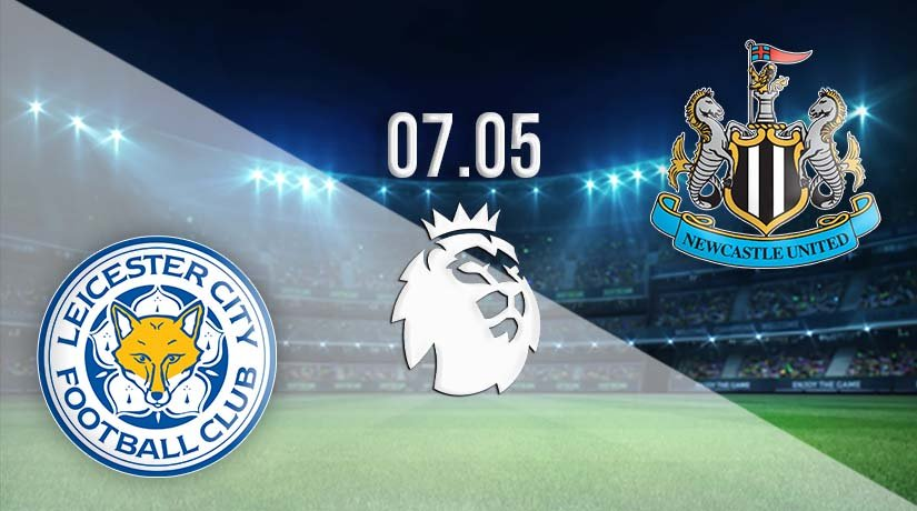 Leicester City vs Newcastle United Prediction: Premier League Match on 07.05.2021