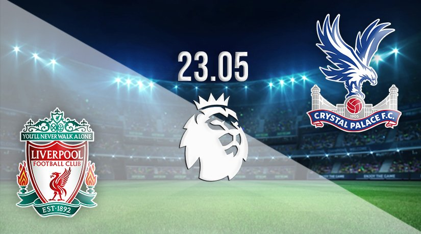 Liverpool vs Crystal Palace Prediction: Premier League Match on 23.05.2021