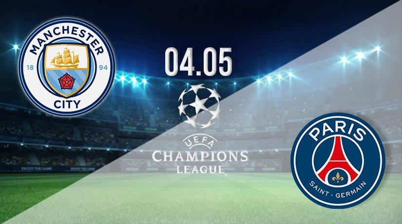 Man City vs PSG Prediction: Champions League Match on 04.05.2021