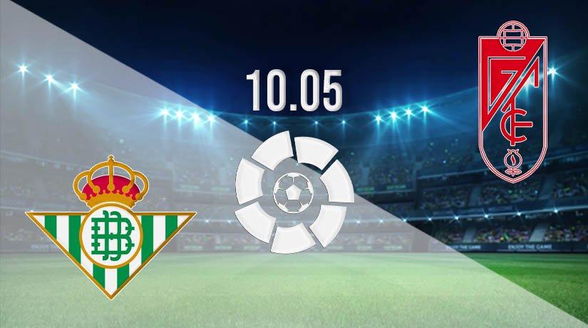 Real Betis vs Granada Prediction: La Liga Match on 10.05.2021