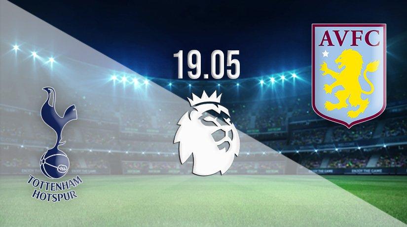 Tottenham Hotspur vs Aston Villa Prediction: Premier League Match on 19.05.2021