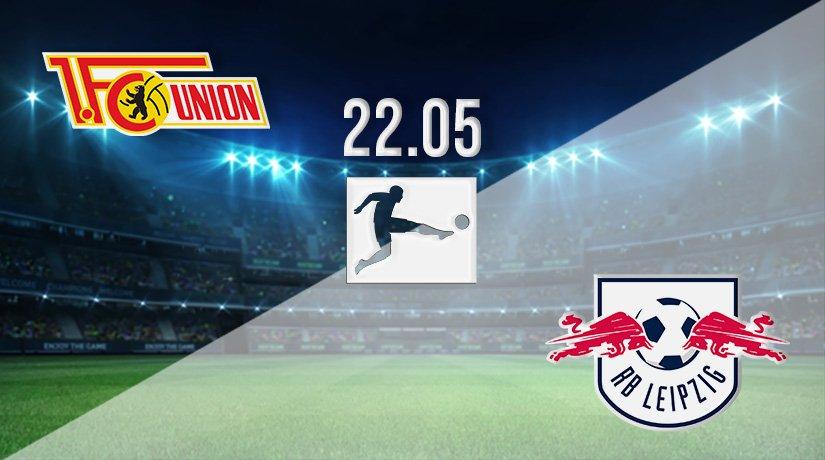 Union Berlin vs RB Leipzig Prediction: Bundesliga Match on 22.05.2021