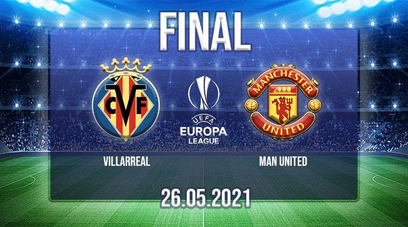 Villarreal vs Man Utd – Europa League Final Prediction 2021