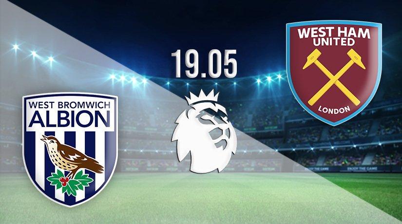 West Bromwich Albion vs West Ham United Prediction: Premier League Match on 19.05.2021