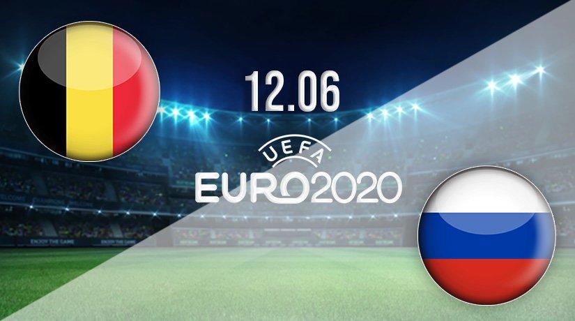 Belgium v Russia Prediction: Euro 2020 Match on 12.06.2021
