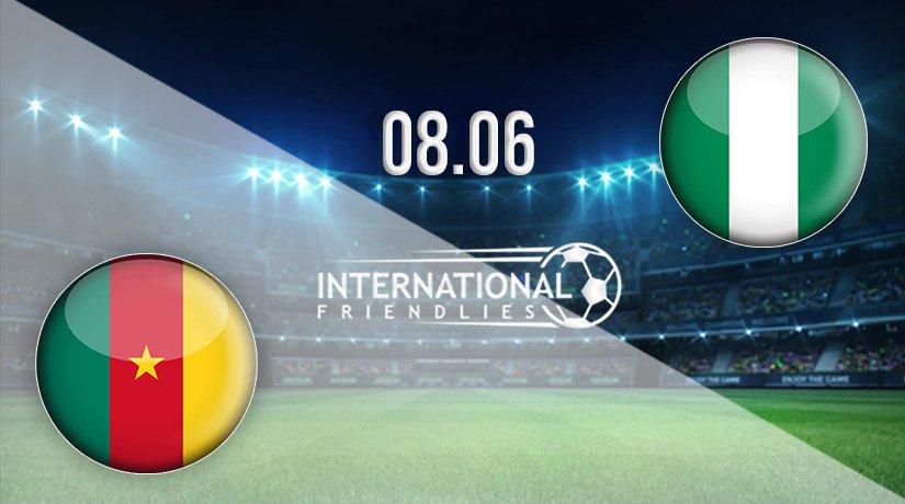 Cameroon vs Nigeria Prediction: International Friendlies Match on 08.06.2021