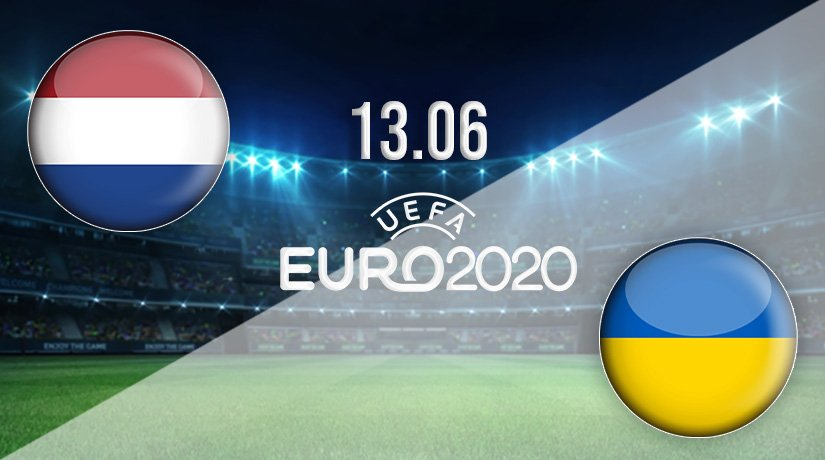 Netherlands v Ukraine Prediction: Euro 2020 Match on 13.06.2021