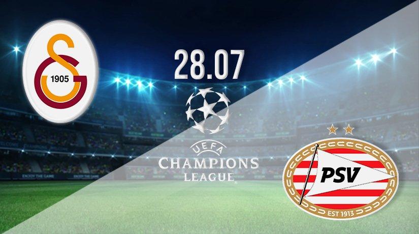 Galatasaray vs PSV Prediction: Champions League Match on 28.07.2021