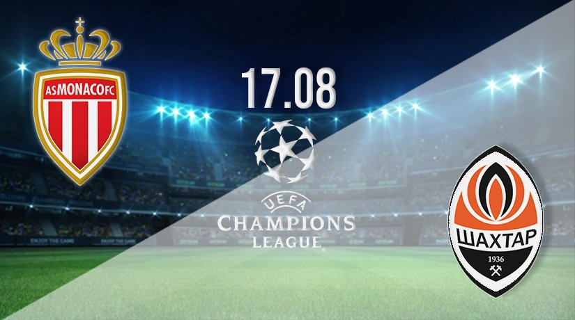 AS Monaco vs Shakhtar Donetsk Prediction: Champions League Play-Off on 17.08.2021