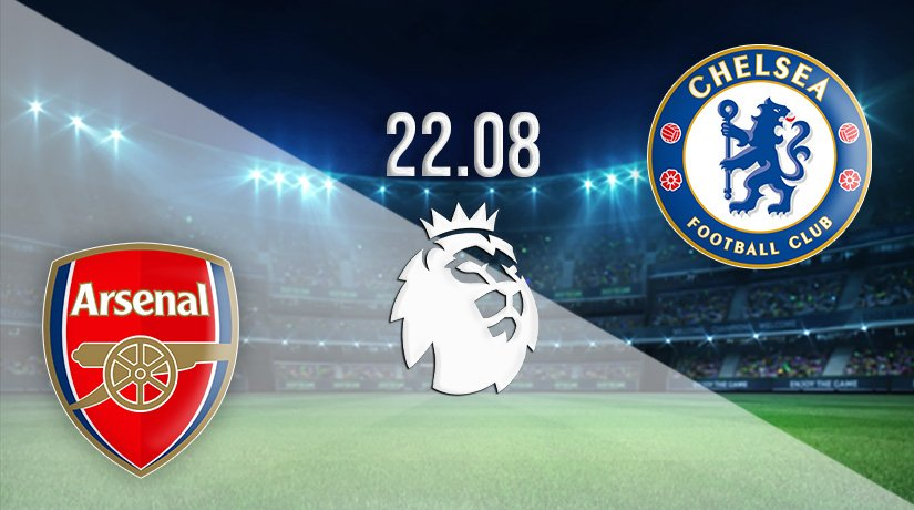 Arsenal v Chelsea Prediction: Premier League Match on 22.08.2021