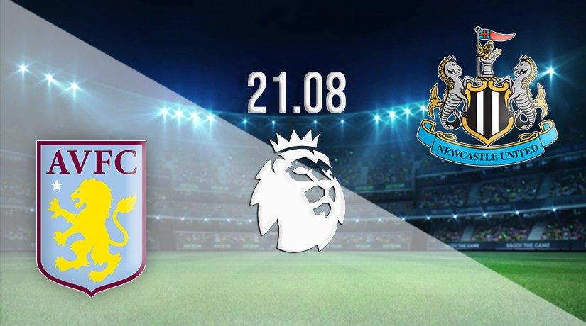 Aston Villa vs Newcastle United Prediction: Premier League match on 21.08.2021