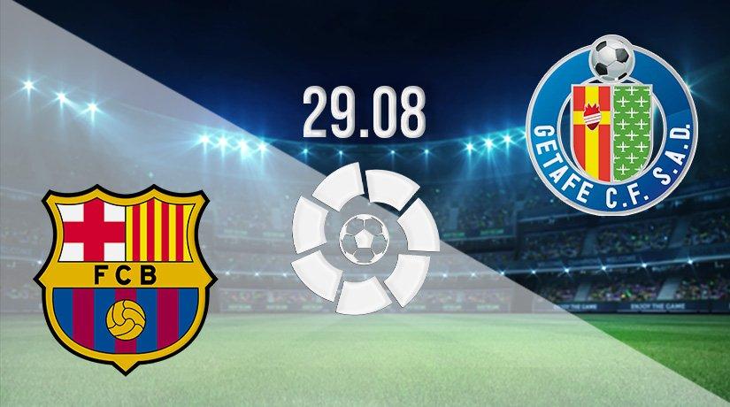 Barcelona v Getafe Prediction: La Liga Match on 29.08.2021