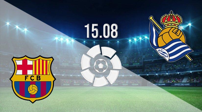 Barcelona v Real Sociedad Prediction: La Liga Match on 15.08.2021